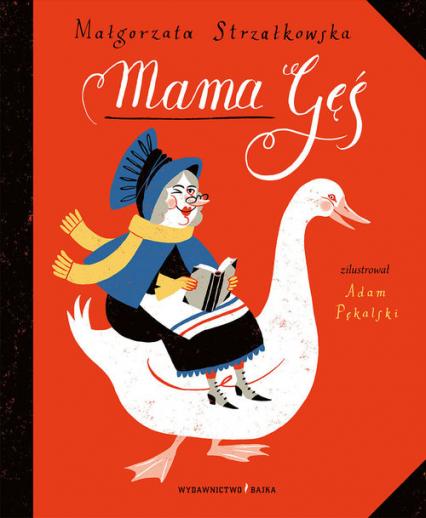 Mama Gęś - Małgorzata Strzałkowska | okładka