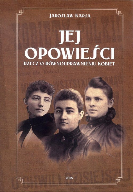 Jej opowieści Rzecz o równouprawnieniu kobiet - Jarosław Kapsa | okładka