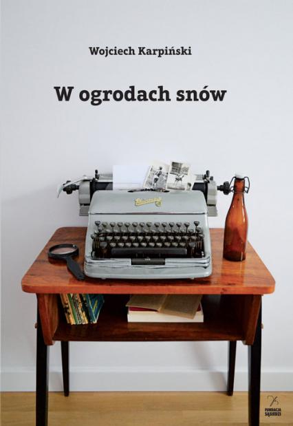 W ogrodach snów - Wojciech Karpiński | okładka