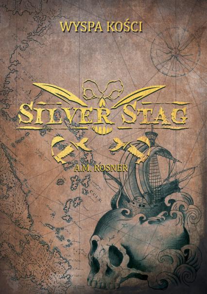 Silver Stag Wyspa Kości - A.M. Rosner | okładka