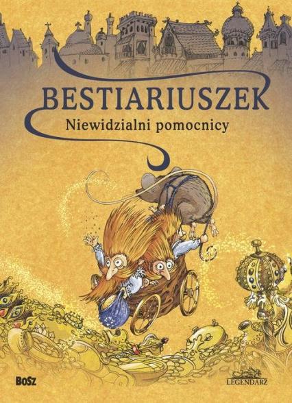 Bestiariuszek Niewidzialni pomocnicy - Witold Vargas | okładka