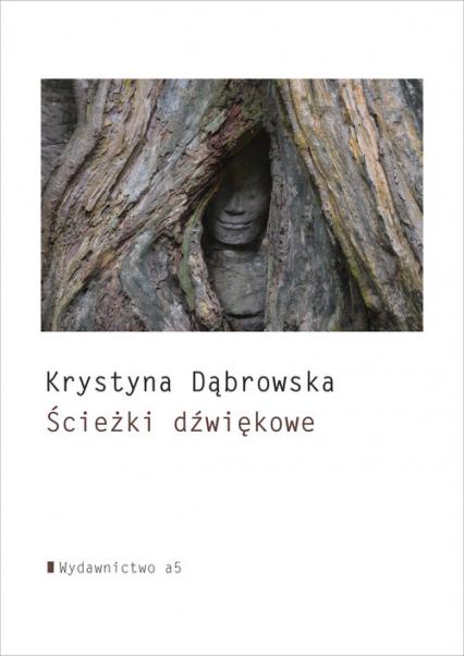 Ścieżki dźwiękowe - Krystyna Dąbrowska | okładka