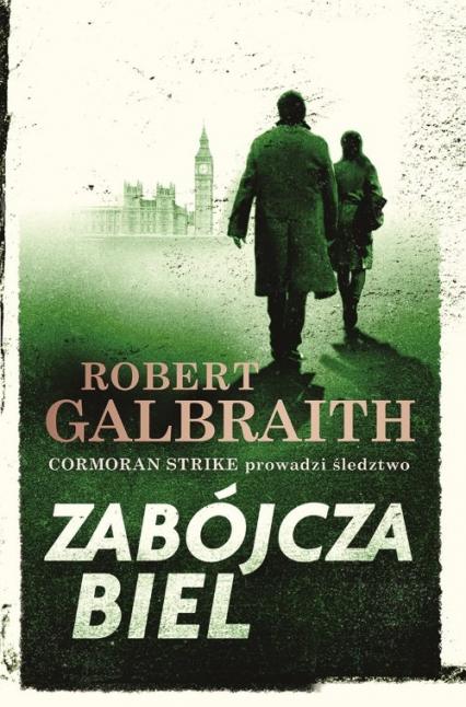 Zabójcza biel - Robert Galbraith | okładka