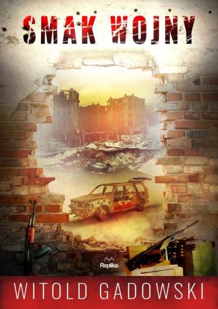 Smak wojny - Witold Gadowski | okładka