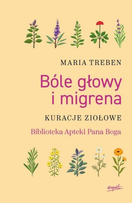 Bóle głowy i migrena Kuracje ziołowe - Maria Treben | okładka