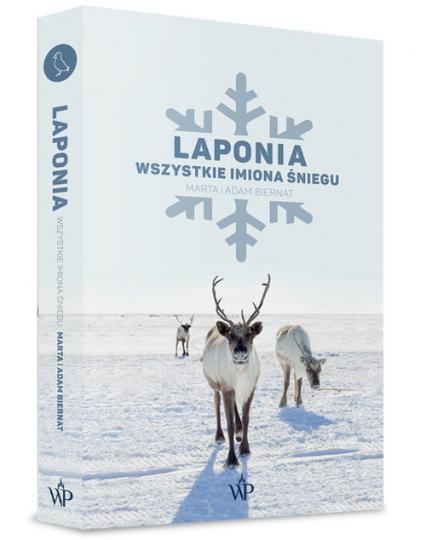 Laponia Wszystkie imiona śniegu - Biernat Marta, Biernat Adam   okładka
