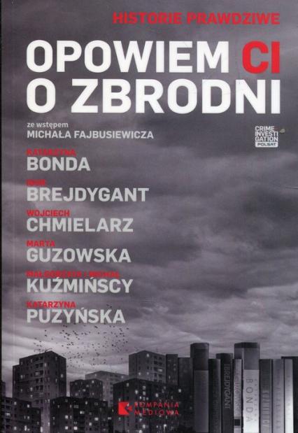 Opowiem ci o zbrodni - Chmielarz Wojciech, Kuźmińska Małgorzata, Guzowska Marta | okładka