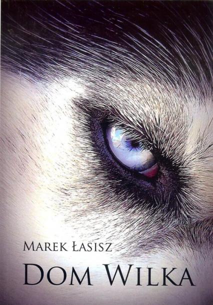 Dom wilka - Marek Łasisz | okładka