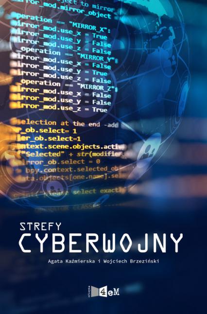 Strefy cyberwojny - Kaźmierska Agata, Brzeziński Wojciech | okładka