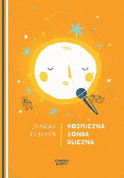 Kosmiczna sonda uliczna - Joanna Rusinek | okładka