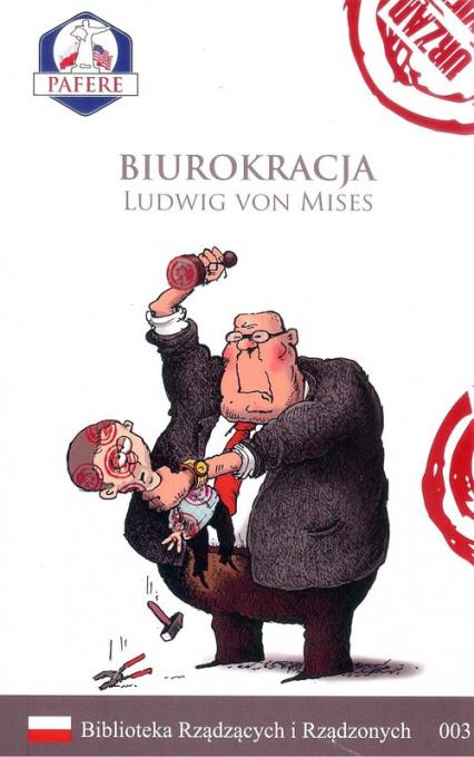 Biurokracja Biblioteka Rządzących i Rządzonych Tom 3 - Ludwig Mises   okładka