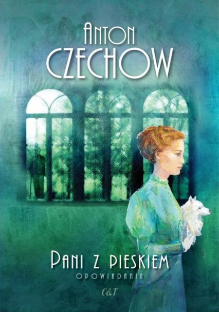 Pani z pieskiem Opowiadania - Anton Czechow | okładka