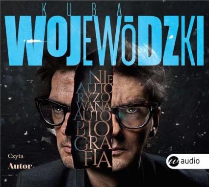 Kuba Wojewódzki. Nieautoryzowana autobiografia - Kuba Wojewódzki | okładka