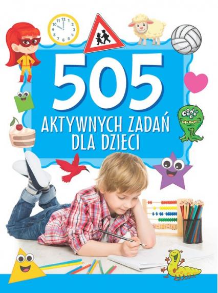 505 aktywnych zadań dla dzieci - zbiorowa Praca | okładka