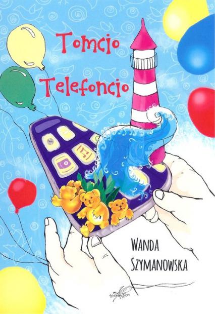 Tomcio Telefoncio - Wanda Szymanowska | okładka