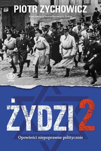 Żydzi 2 Opowieści niepoprawne politycznie cz.V - Piotr Zychowicz | okładka