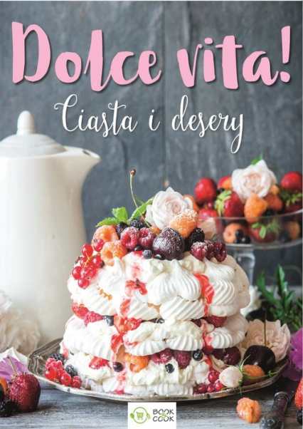 Dolce vita! Ciasta i desery -  | okładka