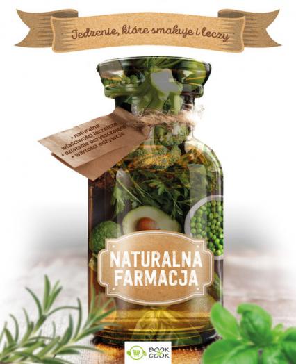 Naturalna farmacja Jedzenie, które smakuje i leczy -    okładka