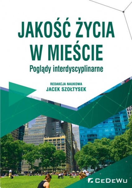 Jakość życia w mieście Poglądy interdyscyplinarne -    okładka