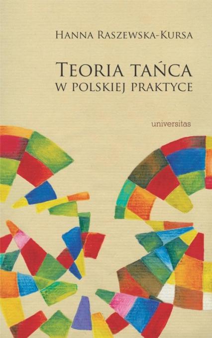 Teoria tańca w polskiej praktyce - Hanna Raszewska-Kursa | okładka
