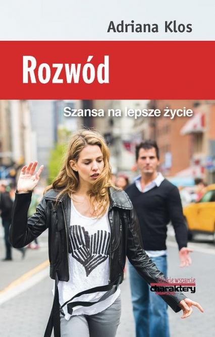 Rozwód Szansa na lepsze życie - Adriana Klos | okładka