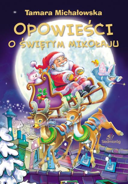 Opowieści o Świętym Mikołaju - Tamara Michałowska | okładka