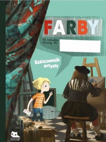 Farby Szkicownik artysty - zbiorowa Praca | okładka