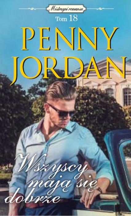 Mistrzyni romansu Tom 18 Wszyscy mają się dobrze - Penny Jordan | okładka