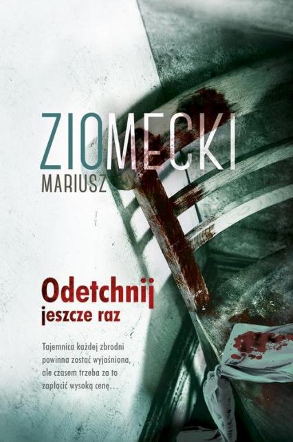 Odetchnij jeszcze raz - Mariusz Ziomecki | okładka