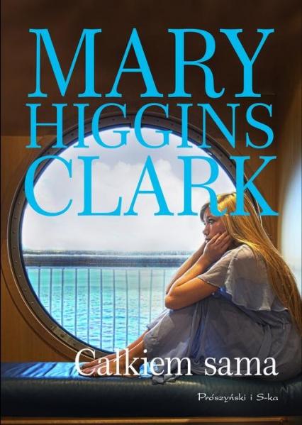 Całkiem sama - Higgins Clark Mary | okładka