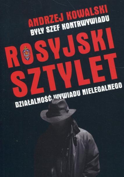 Rosyjski sztylet Działalność wywiadu nielegalnego - Andrzej Kowalski | okładka
