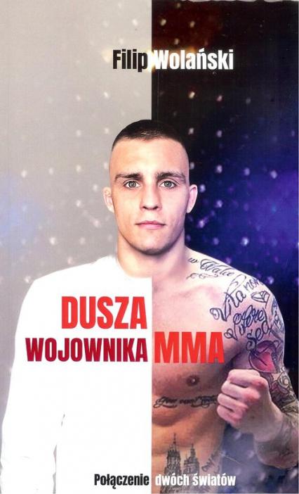 Dusza wojownika MMA - Filip Wolański | okładka