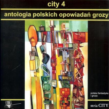City 4 Antologia polskich opowiadań grozy -  | okładka