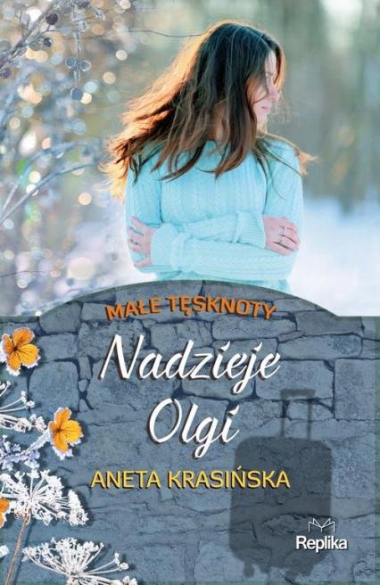 Nadzieje Olgi Małe tęsknoty - Aneta Krasińska | okładka