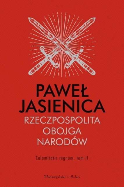 Rzeczpospolita Obojga Narodów Calamitatis regnum Tom 2 - Paweł Jasienica | okładka