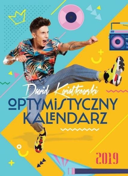Dawid Kwiatkowski Optymistyczny kalendarz 2019 - Dawid Kwiatkowski | okładka