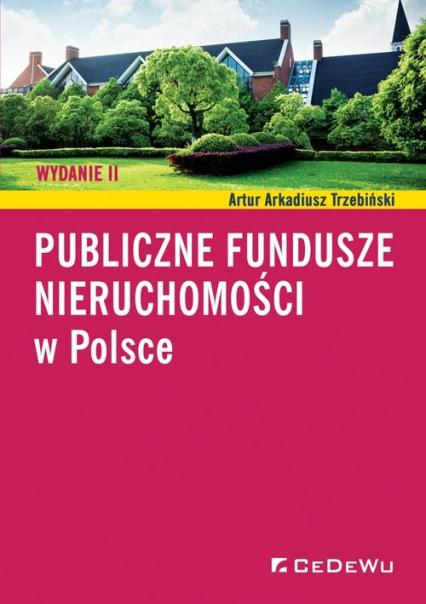 Publiczne fundusze nieruchomości w Polsce - Trzebiński Artur Arkadiusz | okładka