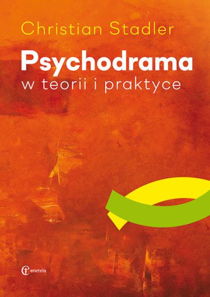 Psychodrama w teorii i praktyce - Christian Stadler | okładka