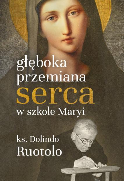 Głęboka przemiana serca w szkole Maryi - Dolindo Ruotolo | okładka