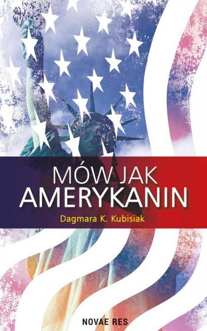 Mów jak Amerykanin - Kubisiak Dagmara K. | okładka