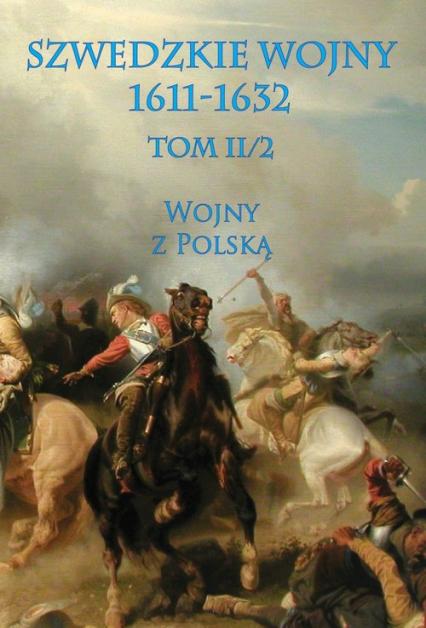 Szwedzkie wojny 1611-1632 Tom II/2 Wojny z Polską -  | okładka