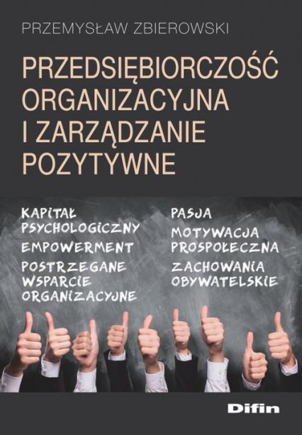Przedsiębiorczość organizacyjna i zarządzanie pozytywne - Przemysław Zbierowski | okładka