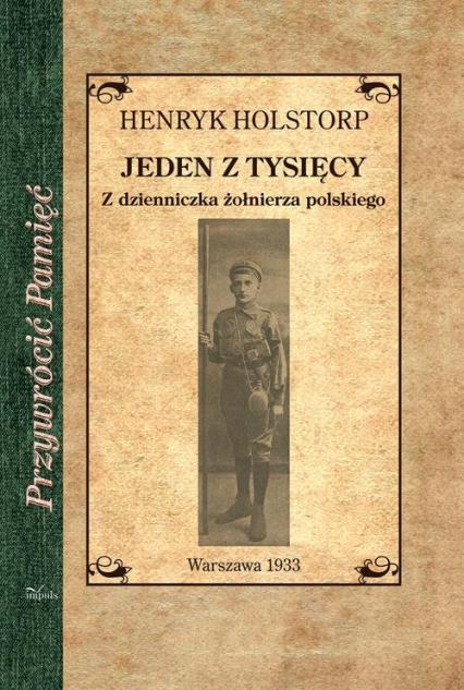 Jeden z tysięcy Z dzienniczka żołnierza polskiego - Henryk Holstop | okładka