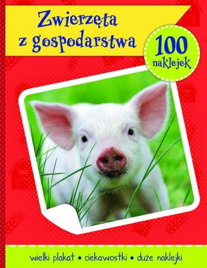 Zwierzęta z gospodarstwa książeczka z plakatem i 100 naklejek -    okładka