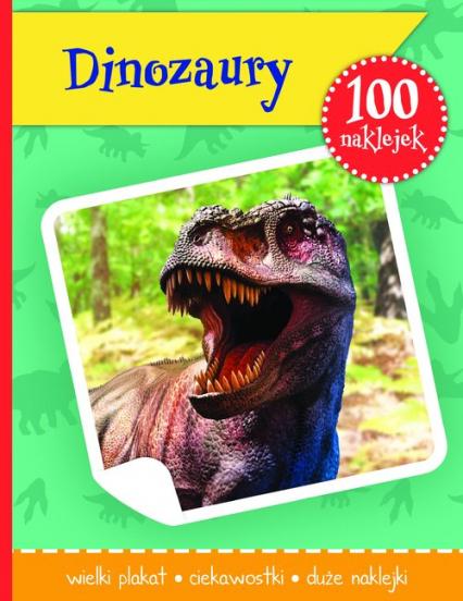 Dinozaury książeczka z plakatem i 100 naklejek - różni | okładka