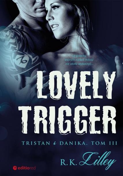 Lovely Trigger Tristan i Danika Tom III - Lilley R.K. | okładka