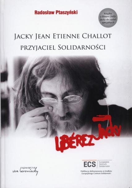 Jacky Jean Etienne Challot Przyjaciel Solidarności
