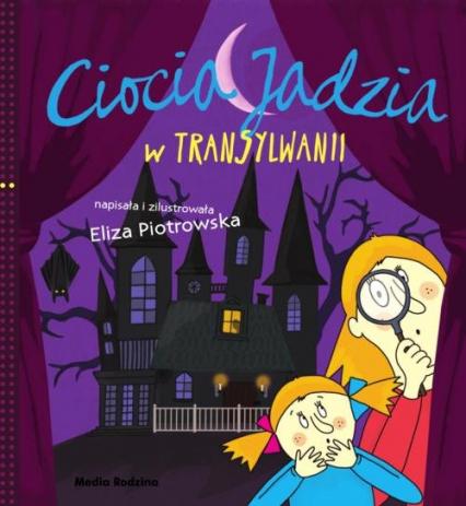Ciocia Jadzia w Transylwanii - Eliza Piotrowska | okładka