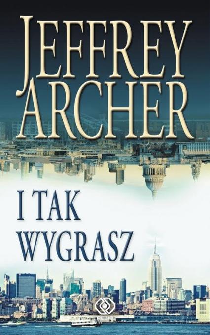 I tak wygrasz - Jeffrey Archer | okładka