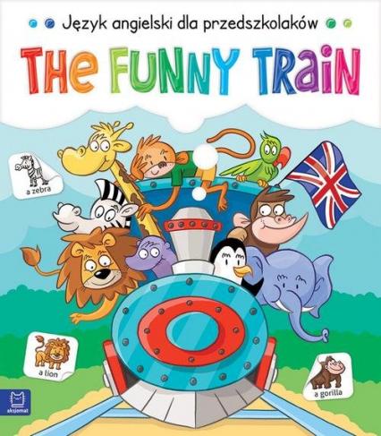 The Funny Train Język angielski dla przedszkolaków 5-6 lat -  | okładka